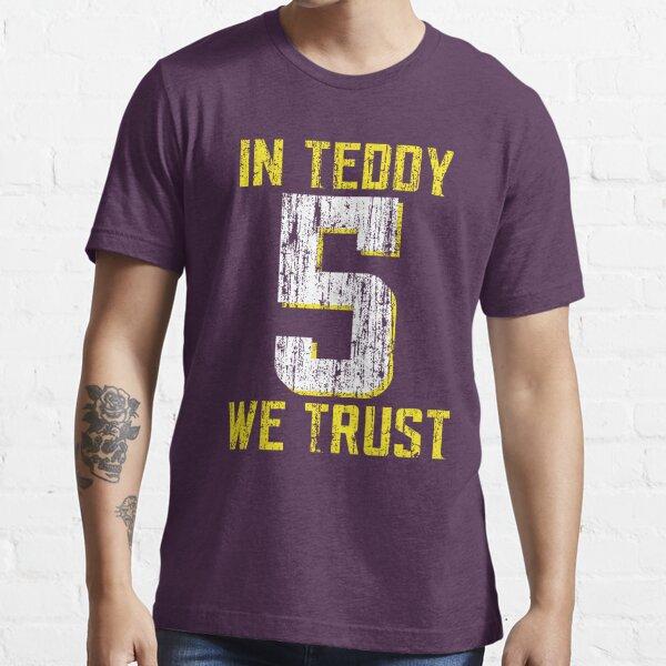 In Teddy We Trust Essential T-Shirt