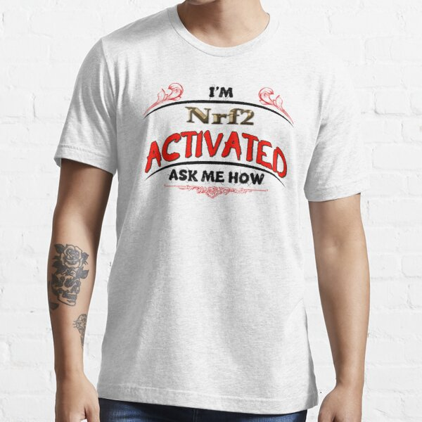 Biohacking - Nrf2 Activation ...... How Essential T-Shirt