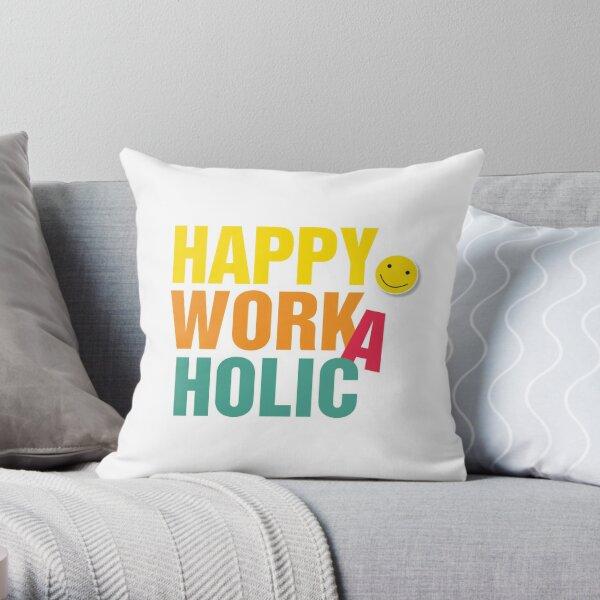 Happy Workaholic Dekokissen
