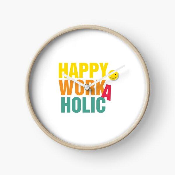 Happy Workaholic Uhr