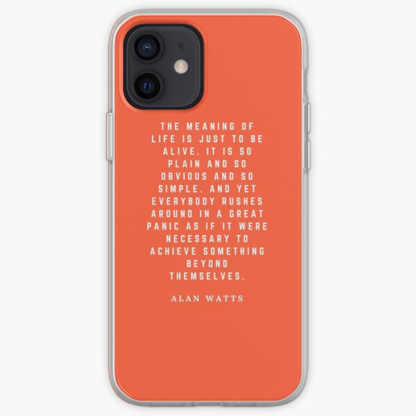 The Meaning Of Life Alan Watts Quote Art iPhone Soft Case