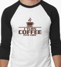 I turn coffee into Code Men's Baseball ¾ T-Shirt