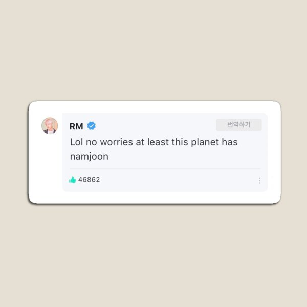 lol at least this planet has Namjoon Magnet