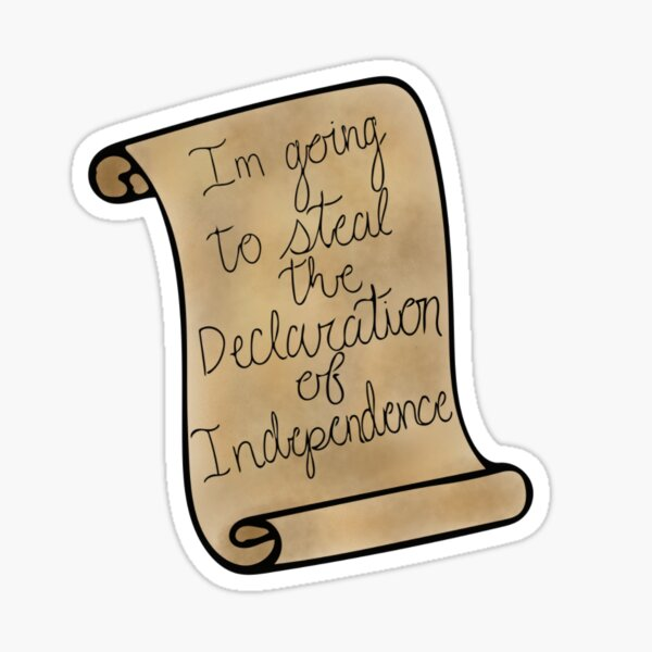 Im going to steal the Declaration of Independence, national treasure  Sticker