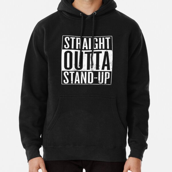 Straight Outta Stand-Up Pullover Hoodie
