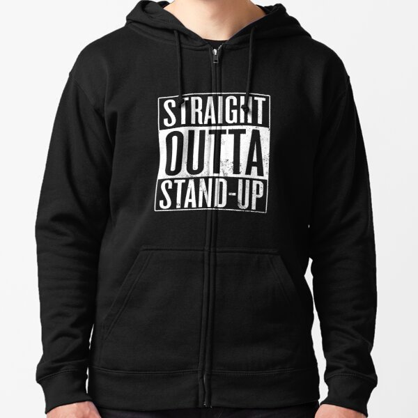 Straight Outta Stand-Up Zipped Hoodie