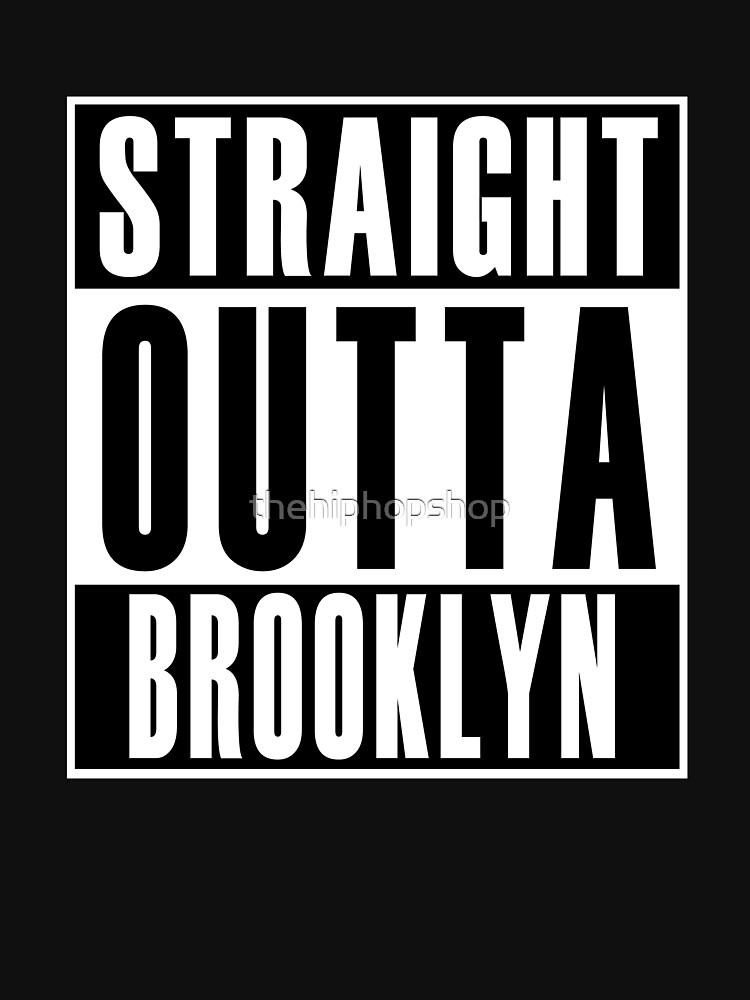 Straight Outta Brooklyn by thehiphopshop