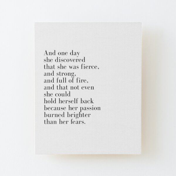 And one day she discovered that she was fierce  Wood Mounted Print