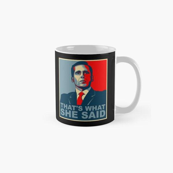 Michael Scott That's What She Said Classic Mug