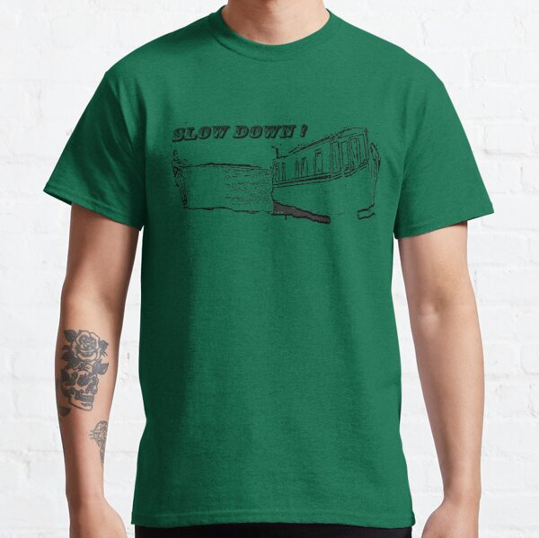 Slow Down !  Classic T-Shirt