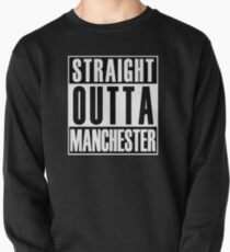 Straight Outta Manchester Pullover