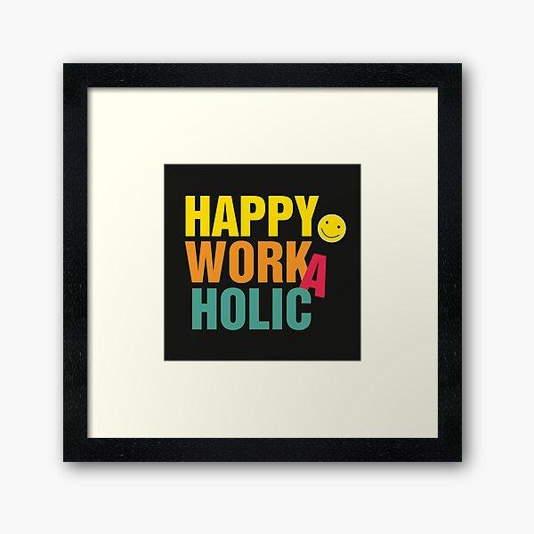 Happy Workaholic black Gerahmter Kunstdruck