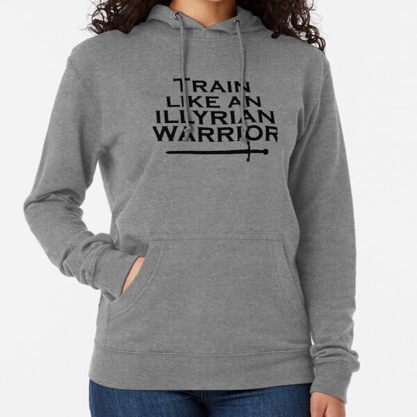 Train Like an Illyrian Warrior Lightweight Hoodie