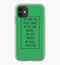 The more we value things outside our control iPhone Case