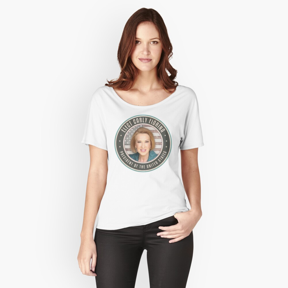Elect Carly Fiorina Relaxed Fit T-Shirt