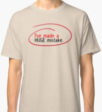 Huge Mistake Classic T-Shirt