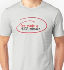 Huge Mistake T-Shirt