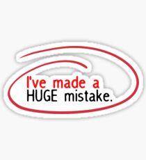Huge Mistake Sticker