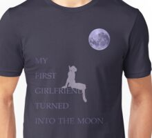 My First Girlfriend Turned Into The Moon Unisex T-Shirt