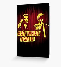 """Jules and Vincent """"Say wHat again"""" Greeting Card"""