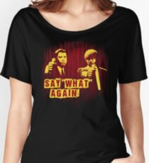 """Jules and Vincent """"Say wHat again"""" Women's Relaxed Fit T-Shirt"""