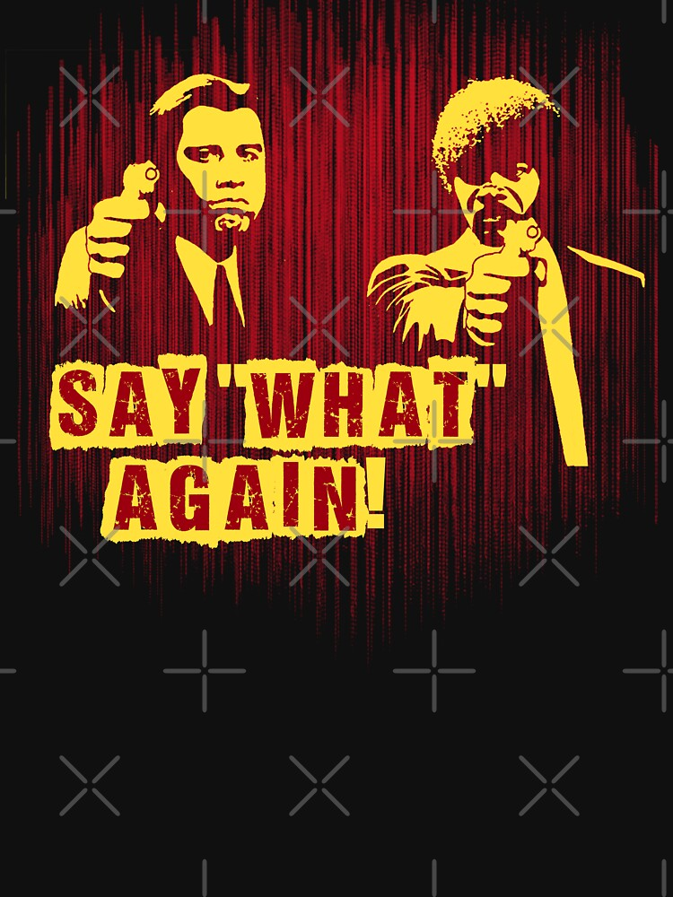"""Jules and Vincent """"Say wHat again"""" 