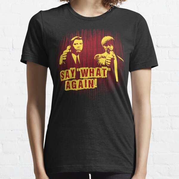 """Jules and Vincent """"Say wHat again"""" Essential T-Shirt"""