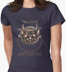 No Good.. Can't hear you..  Labyrinth knocker T-Shirt