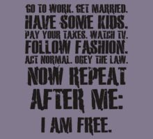 Now repeat after me: I am free.