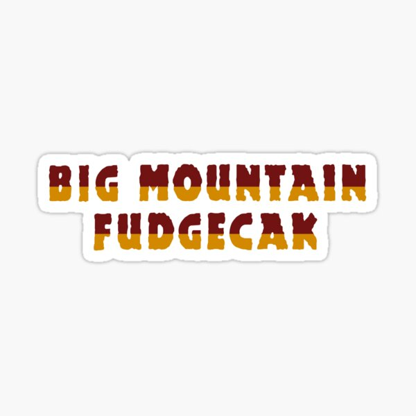 Big Mountain Fudgecak  Sticker