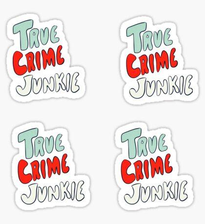True Crime Junkie Stickers Sticker