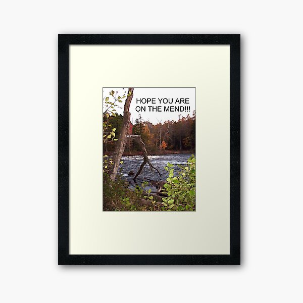 HOPE YOU ARE ON THE MEND Framed Art Print