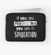 if you are reading this you are in simulation Laptop Sleeve