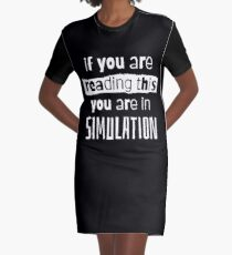 if you are reading this you are in simulation Graphic T-Shirt Dress