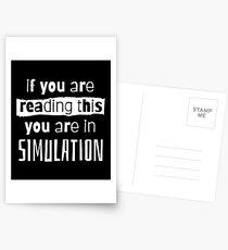 if you are reading this you are in simulation Postcards