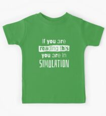 if you are reading this you are in simulation Kids T-Shirt