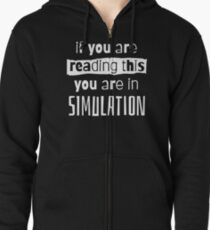 if you are reading this you are in simulation Zipped Hoodie