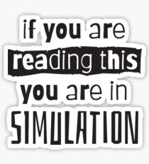 if you are reading this you are in simulation Glossy Sticker