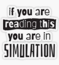 if you are reading this you are in simulation Transparent Sticker