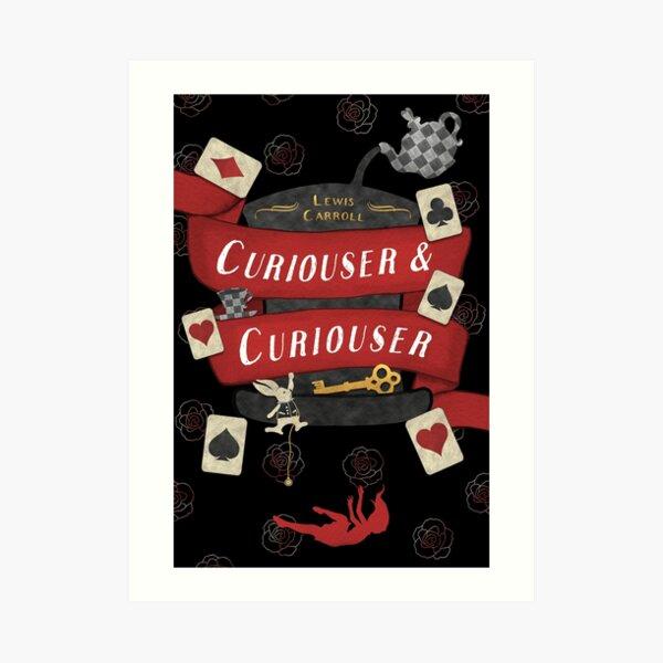 Curiouser and Curiouser! Art Print
