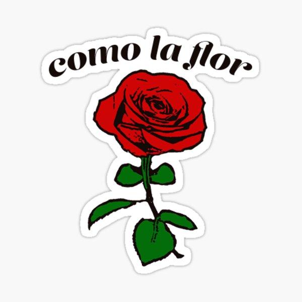 Como La Flor Pegatina