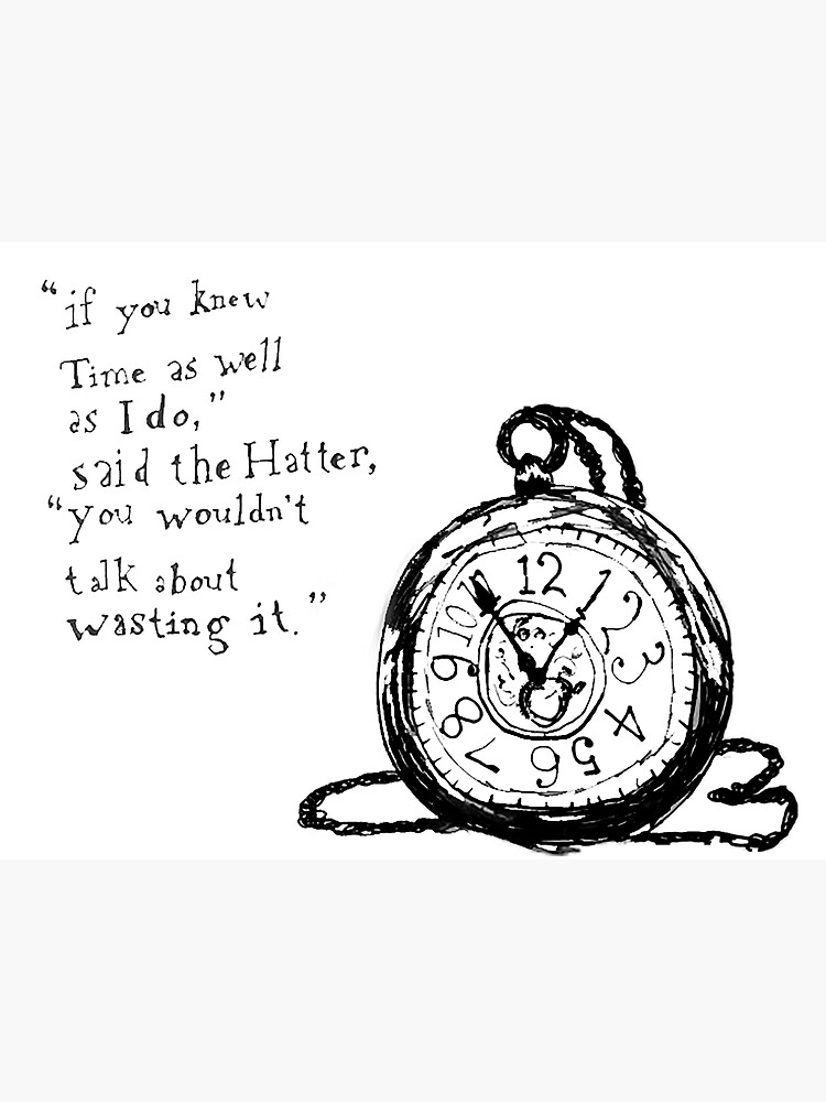 Alice in Wonderland Time Quote by lakalaka