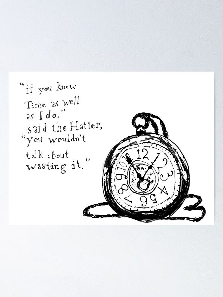 Alice In Wonderland Time Quote Poster By Lakalaka Redbubble