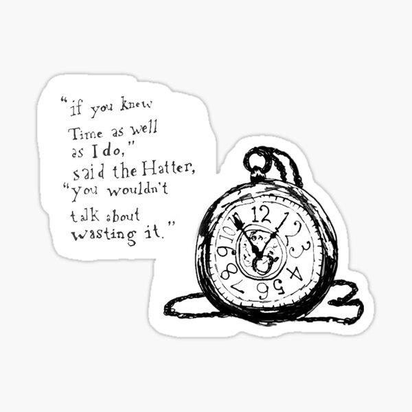 Alice in Wonderland Time Quote Sticker