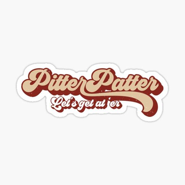 Pitter Patter Let's Get at 'Er Retro Letterkenny Shirt Sticker
