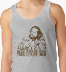 The Big Lebowski Just Like You're Opinion T-Shirt Men's Tank Top