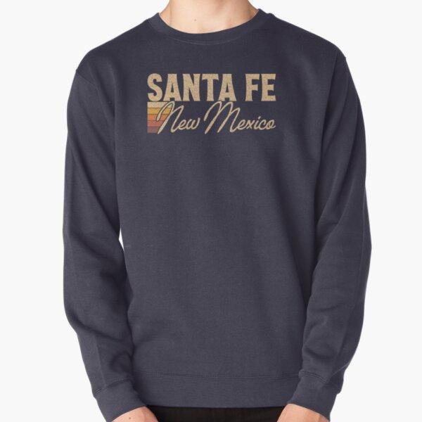 Santa Fe New Mexico Pullover Sweatshirt