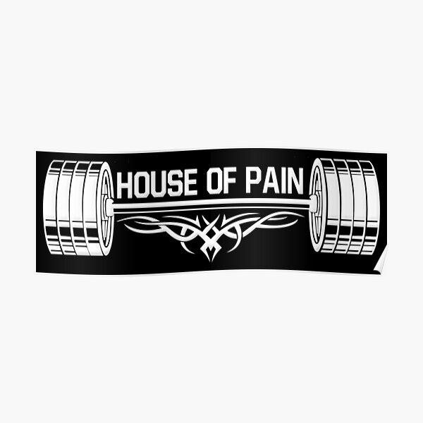 House of Pain Bodybuilding  Poster