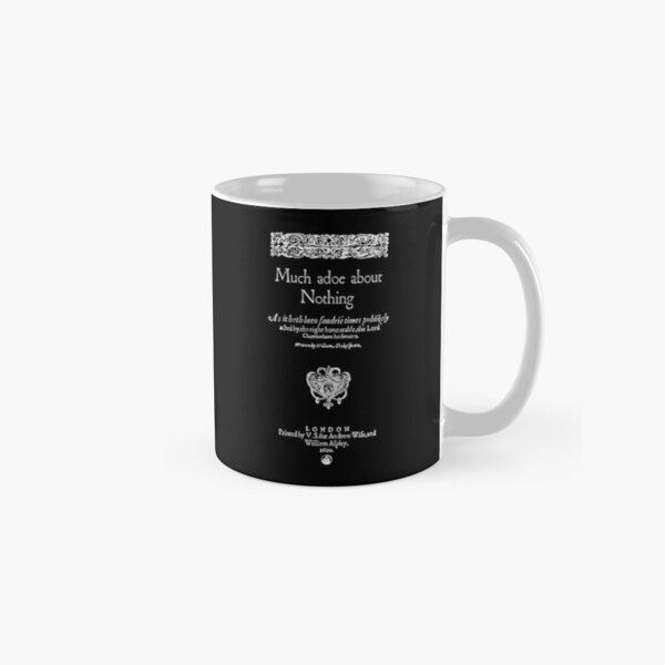 Shakespeare Much Ado About Nothing Frontpiece - Simple White Version Classic Mug
