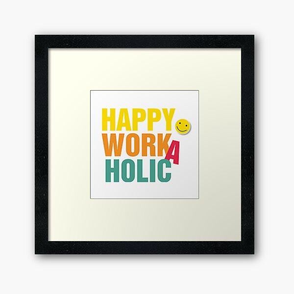 Happy Workaholic  Gerahmter Kunstdruck